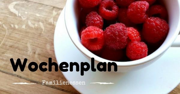 Essensplanung Wochenplan Für Die Familie Juli